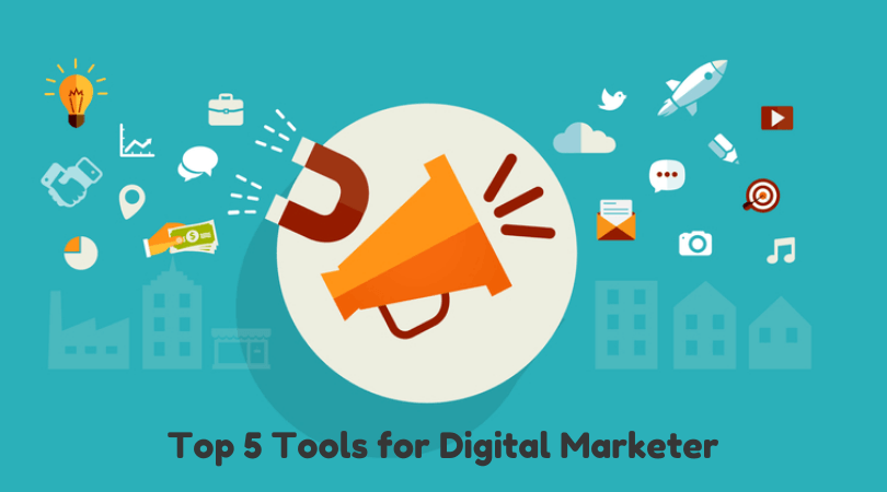Top 5 Tools for Digital Marketer